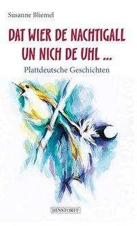 Susanne Bliemel: Dat wier de Nachtigall un nich de Uhl..., Buch