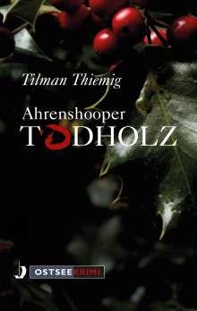 Tilmann Thiemig: Ahrenshooper Todholz, Buch