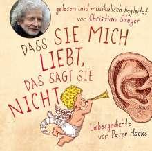 Peter Hacks: Dass sie mich liebt, das sagt sie nicht, CD