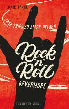 Mark Daniel: Rock'n'Roll 4evermore, Buch