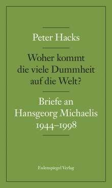 Peter Hacks: Woher kommt die viele Dummheit auf die Welt?, Buch