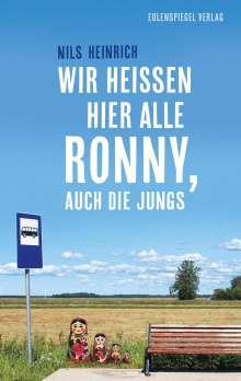 Nils Heinrich: Wir heißen hier alle Ronny, auch die Jungs, Buch