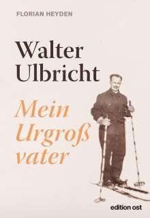 Florian Heyden: Walter Ulbricht, Buch
