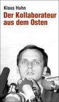 Klaus Huhn: Der Kollaborateur aus dem Osten, Buch
