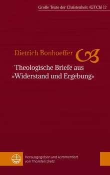 Dietrich Bonhoeffer: Theologische Briefe aus »Widerstand und Ergebung«, Buch