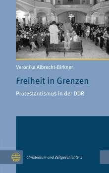 Veronika Albrecht-Birkner: Freiheit in Grenzen, Buch