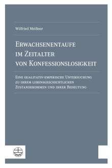 Wilfried Meißner: Erwachsenentaufe im Zeitalter von Konfessionslosigkeit, Buch