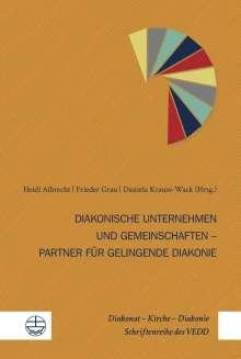 Diakonische Unternehmen und Diakonische Gemeinschaften - Partner für gelingende Diakonie, Buch