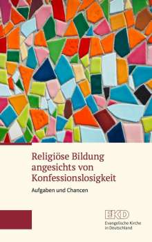 Religiöse Bildung angesichts von Konfessionslosigkeit, Buch