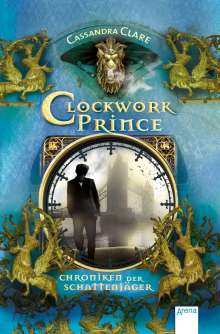 Cassandra Clare: Chroniken der Schattenjäger 02. Clockwork Prince, Buch