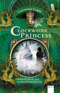 Cassandra Clare: Chroniken der Schattenjäger 03. Clockwork Princess, Buch