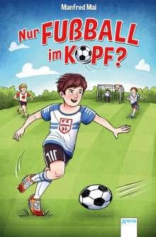 Manfred Mai: Nur Fußball im Kopf?, Buch