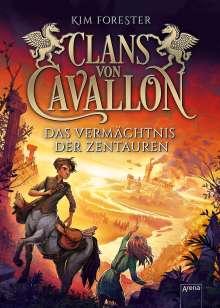 Kim Forester: Clans von Cavallon (4). Das Vermächtnis der Zentauren, Buch