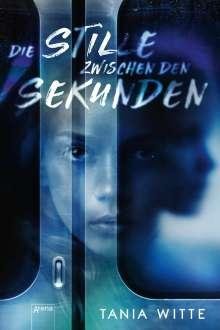 Tania Witte: Die Stille zwischen den Sekunden, Buch