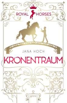 Jana Hoch: Royal Horses (2). Kronentraum, Buch