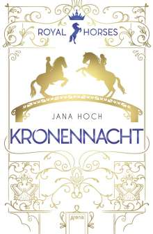 Jana Hoch: Royal Horses (3). Kronennacht, Buch