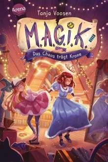 Tanja Voosen: M.A.G.I.K. (2). Das Chaos trägt Krone, Buch