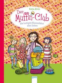 Katja Alves: Der Muffin-Club 05. Die lustigste Klassenfahrt aller Zeiten, Buch