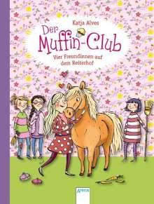 Katja Alves: Der Muffin-Club 10. Vier Freundinnen auf dem Reiterhof, Buch