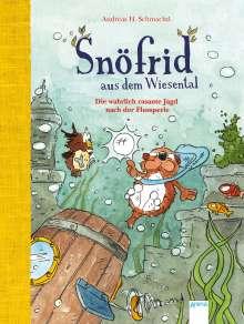 Andreas H. Schmachtl: Snöfrid aus dem Wiesental (3). Die wahrlich rasante Jagd nach der Flussperle, Buch