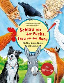 Friederun Reichenstetter: Schlau wie der Fuchs, treu wie der Hund - Wie Tiere lieben, fühlen und denken, Buch