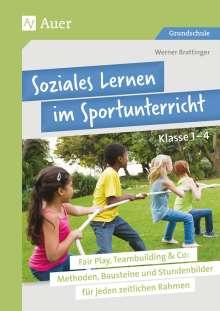 Werner Brattinger: Soziales Lernen im Sportunterricht Klasse 1-4, Buch