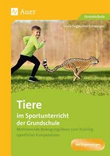 Silvia Segmüller-Schwaiger: Tiere im Sportunterricht der Grundschule, Buch