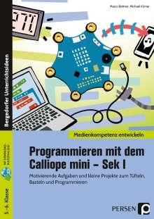 Marco Bettner: Programmieren mit dem Calliope mini - Sek I, 1 Buch und 1 Diverse