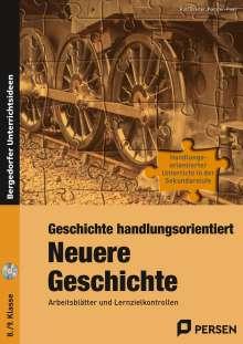 Rolf Breiter: Geschichte handlungsorientiert: Neuere Geschichte, Buch