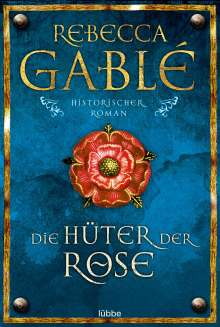 Rebecca Gablé: Die Hüter der Rose, Buch