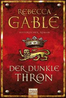Rebecca Gablé: Der dunkle Thron, Buch