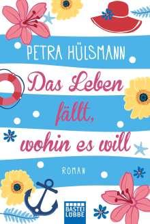 Petra Hülsmann: Das Leben fällt, wohin es will, Buch