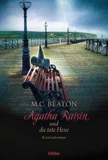 M. C. Beaton: Agatha Raisin 09 und die tote Hexe, Buch