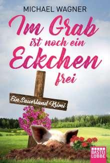 Michael Wagner: Im Grab ist noch ein Eckchen frei, Buch