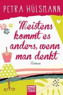 Petra Hülsmann: Meistens kommt es anders, wenn man denkt, Buch