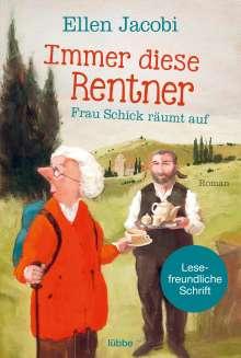 Ellen Jacobi: Immer diese Rentner - Frau Schick räumt auf, Buch