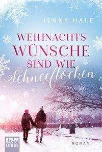 Jenny Hale: Weihnachtswünsche sind wie Schneeflocken, Buch
