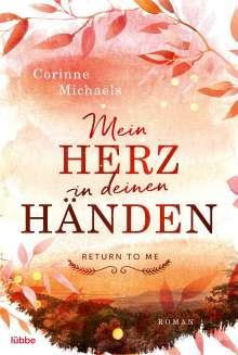 Corinne Michaels: Mein Herz in deinen Händen, Buch