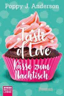 Poppy J. Anderson: Taste of Love - Küsse zum Nachtisch, Buch