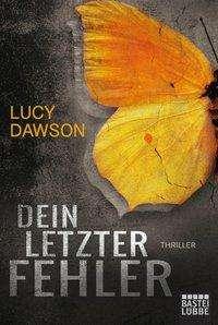 Lucy Dawson: Dein letzter Fehler, Buch