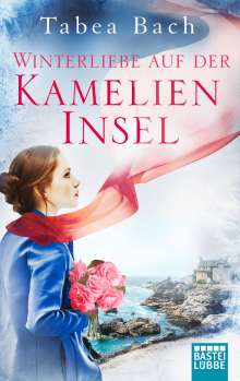 Tabea Bach: Winterliebe auf der Kamelien-Insel, Buch