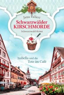 Jana Fallert: Schwarzwälder Kirschmorde - Isabella und die Tote im Café, Buch