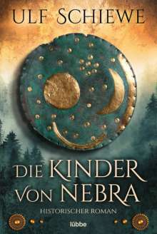 Ulf Schiewe: Die Kinder von Nebra, Buch
