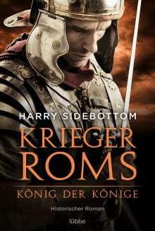 Harry Sidebottom: Krieger Roms - König der Könige, Buch