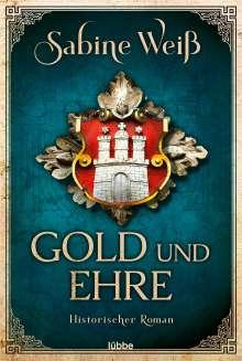 Sabine Weiß: Gold und Ehre, Buch