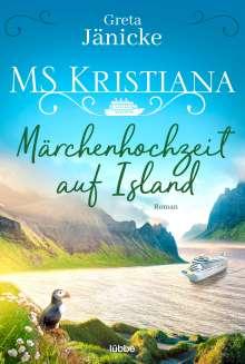 Greta Jänicke: MS Kristiana - Märchenhochzeit auf Island, Buch