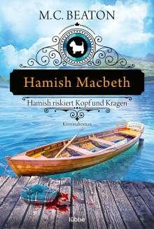 M. C. Beaton: Hamish Macbeth riskiert Kopf und Kragen, Buch