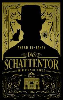 Akram El-Bahay: Ministry of Souls - Das Schattentor, Buch