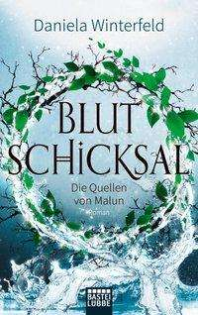 Daniela Winterfeld: Die Quellen von Malun 03 - Blutschicksal, Buch