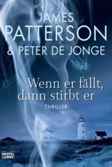 James Patterson: Wenn er fällt, dann stirbt er, Buch